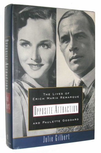 9780679415350: OPPOSITE ATTRACTION: The Lives of Erich Maria Remarque and Paulette Goddard