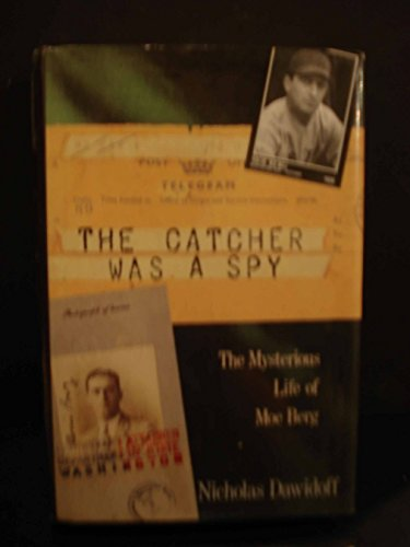 9780679415664: The Catcher Was a Spy: The Mysterious Life of Moe Berg