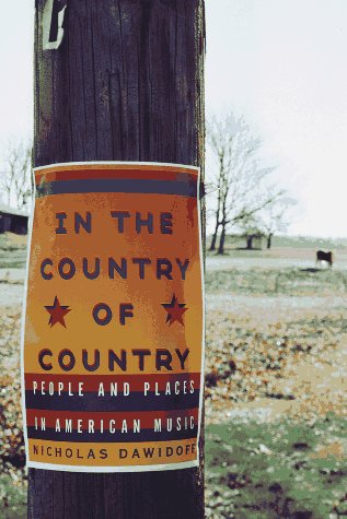 9780679415671: In the Country of Country: People and Places in American Music
