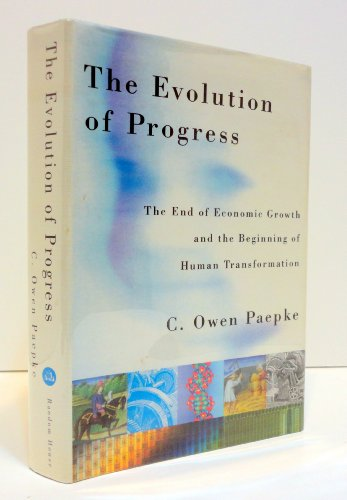The Evolution of Progress: The End of Economic Growth and the Beginning of Human Transformation