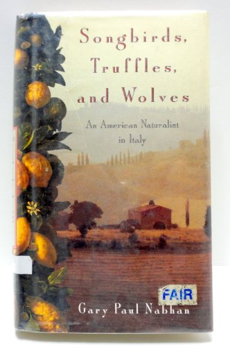 9780679415855: Songbirds, Truffles, and Wolves: An American Naturalist in Italy