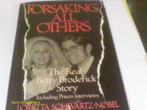 9780679416012: Forsaking All Others: The Real Betty Broderick Story