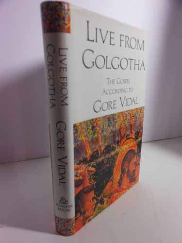 Live from Golgotha: The Gospel According to Gore Vidal