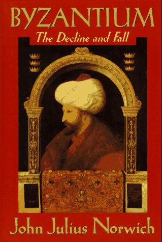 Byzantium: The Decline and Fall: Norwich, John