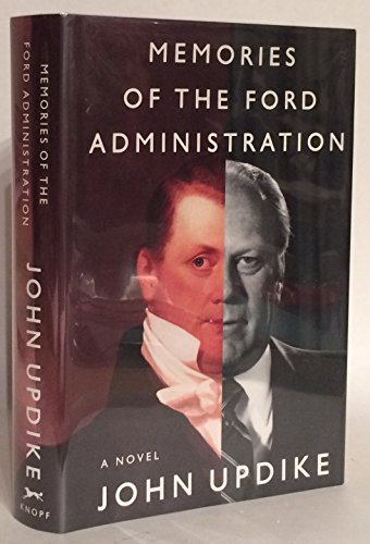 Memories of the Ford Administration (signed): Updike, John