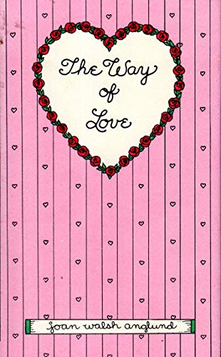The Way of Love: Anglund, Joan Walsh