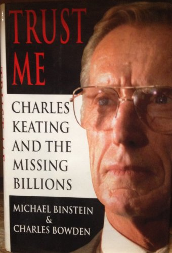 9780679416999: Trust Me: Charles Keating and the Missing Billions