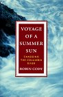 Voyage Of A Summer Sun: Canoeing the Columbia River: Cody, Robin
