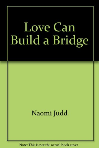 9780679417835: Love Can Build a Bridge