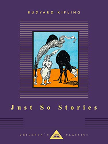 Just So Stories (Everyman's Library Children's Classics): Kipling, Rudyard