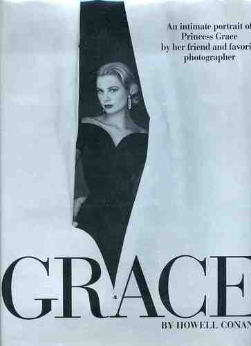 Grace: An Intimate Portrait of Princess Grace by Her Friend and Favorite Photographer: Conant, ...