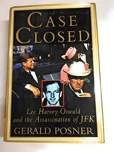 Case Closed: Lee Harvey Osward and the Assassination of JFK: Gerald Posner