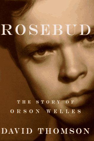 [signed] Rosebud : The Story of Orson Welles