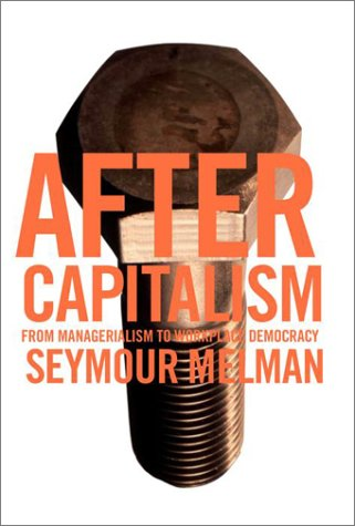 9780679418597: After Capitalism: From Managerialism to Workplace Democracy
