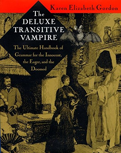 9780679418603: The Deluxe Transitive Vampire: The Ultimate Handbook of Grammar for the Innocent, the Eager, and the Doomed