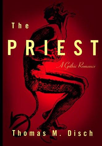 THE PRIEST: Disch, Thomas M.