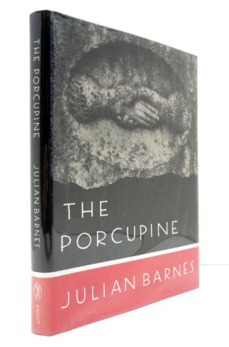 The Porcupine*SIGNED* Uncorrected Proof: Barnes, Julian