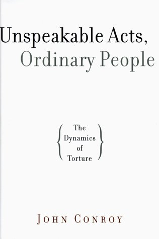 9780679419181: Unspeakable Acts, Ordinary People: The Dynamics of Torture
