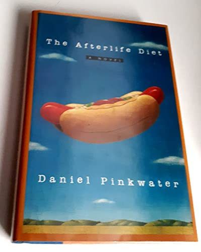 The Afterlife Diet: Pinkwater, Daniel