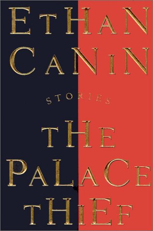 The Palace Thief: Ethan Canin