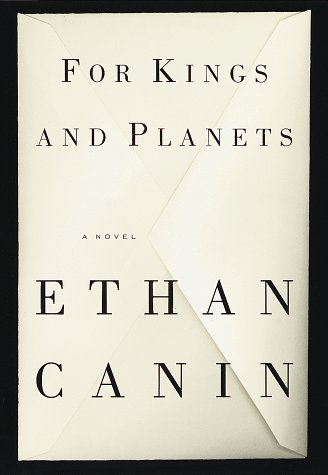 For Kings and Planets: A Novel: Canin, Ethan