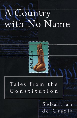 A Country with No Name: Tales from the Constitution: De Grazia, Sebastian