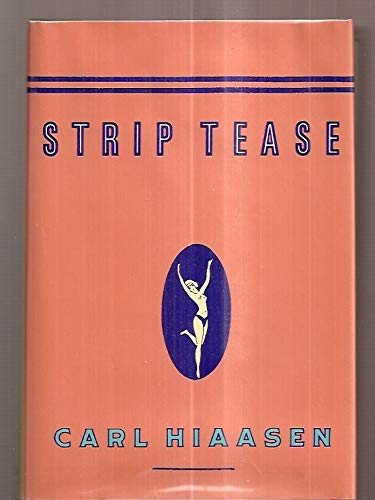 Strip Tease: Hiaasen, Carl