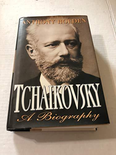 Tchaikovsky: A Biography: Holden, Anthony
