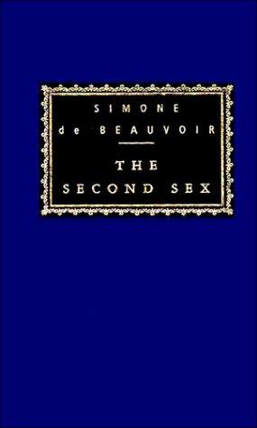 The Second Sex (Everyman's Library Classics & Contemporary Classics): Simone de Beauvoir