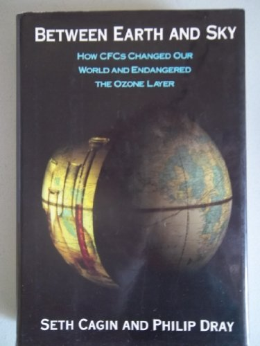 9780679420521: BETWEEN EARTH AND SKY: How CFCs Changed Our World and Endangered the Ozone Layer