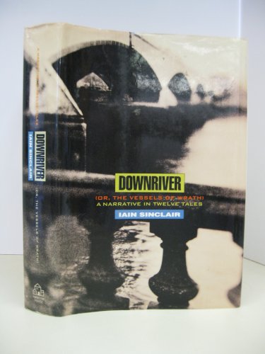 9780679420620: Downriver (or, The Vessels of Wrath): A Narrative in Twelve Tales