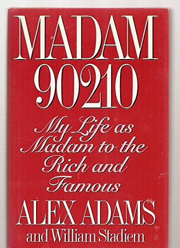 Madam 90210: My Life as Madam to the Rich and Famous (0679420657) by Elizabeth Adams