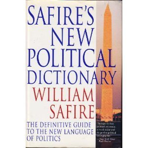 9780679420682: Safire's New Political Dictionary: The Definitive Guide to the New Language of Politics
