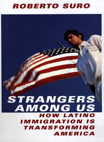 9780679420927: Strangers Among Us: How Latino Immigration Is Transforming America