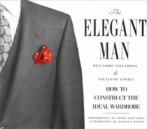 9780679421016: The Elegant Man: How to Construct the Ideal Wardrobe