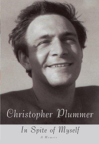 In Spite of Myself A Memoir By Christopher Plummer: Christopher Plummer