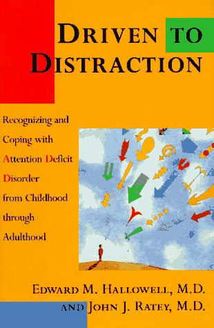 DRIVEN TO DISTRACTION: Recognizing and Coping with: Edward M. Hallowell,