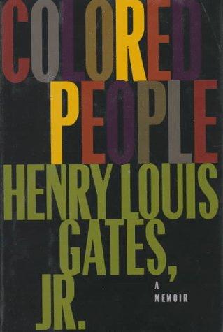 Colored People: A Memoir: Gates, Henry Louis Jr.