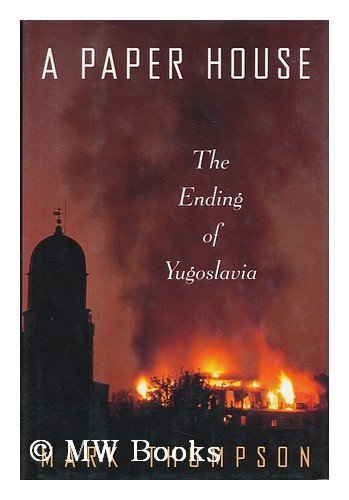 9780679421870: A Paper House: The Ending of Yugoslavia