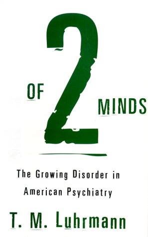 9780679421917: Of Two Minds: The Growing Disorder in Amrican Psychiatry