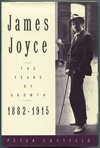 9780679422013: James Joyce:The Years of Growth 1882-1915