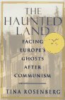 9780679422150: The Haunted Land: Facing Europe's Ghosts After Communism
