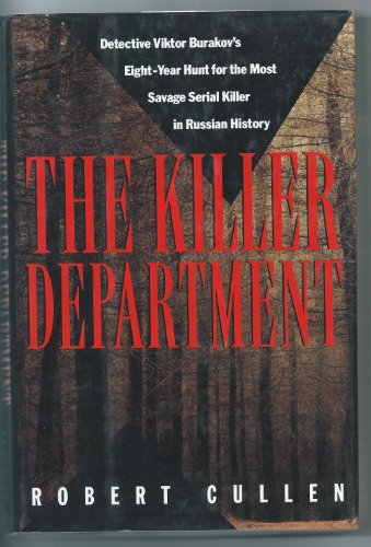 9780679422761: The Killer Department: Detective Viktor Burakov's Eight-Year Hunt for the Most Savage Serial Killer in Russian History