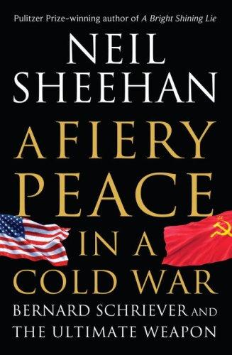 A Fiery Peace in a Cold War: Sheehan, Neil