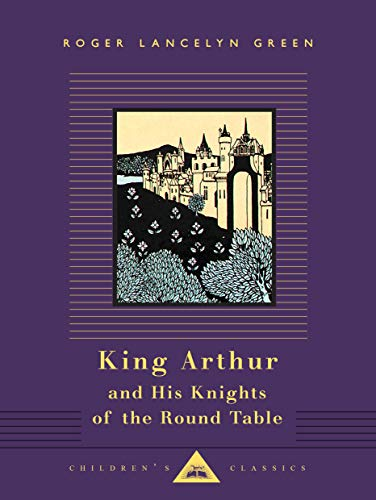 9780679423119: King Arthur and His Knights of the Round Table (Everyman's Library Children's Classics)