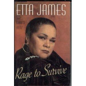 Rage to Survive: The Etta James Story: James, Etta; Ritz, David **Inscribed by Etta James**