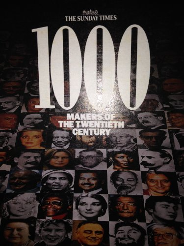 1000 Makers of the Twentieth Century: SUNDAY TIMES OF