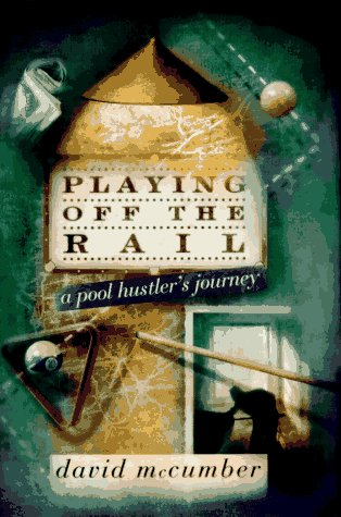 9780679423744: Playing off the Rail:: A Pool Hustler's Journey
