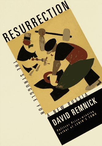 Resurrection: The Struggle for a New Russia (067942377X) by David Remnick