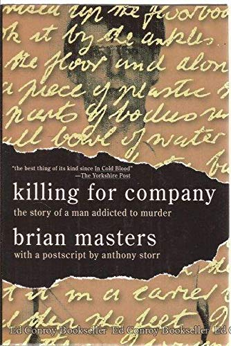 Killing for Company The Story of a Man Addicted to Murder